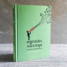 Vegetables, Soil & Hope book